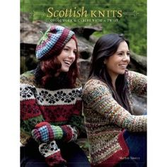Coming out in Feb:  Scottish Knits: Colorwork & Cables with a Twist