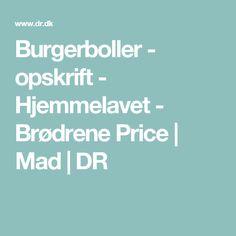 Burgerboller - opskrift - Hjemmelavet - Brødrene Price | Mad | DR