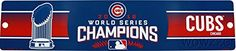 Chicago Cubs 2016 WORLD SERIES CHAMPIONS Officially Licensed Awesome Plastic Street Sign! Celebrate 108 Years in the making! Decorate your Home or Office! Made in the USA! Makes a Great Gift!