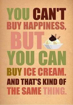 Happiness = Ice Cream