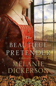 The Beautiful Pretender by Melanie Dickerson | May 2016