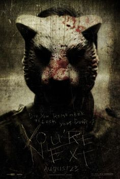 You're Next.  2013.  Tiger, Tiger burning (the house down) bright.