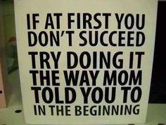 'Do it like Mom said'