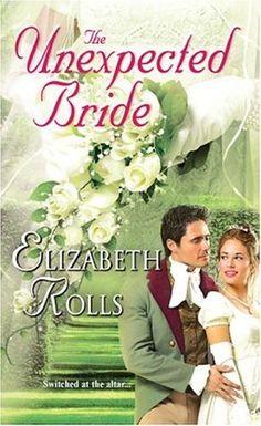 Elizabeth Rolls - The Unexpected Bride / #awordfromJoJo #HistoricalRomance #ElizabethRolls