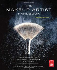 The Makeup Artist Handbook: Techniques for Film, Television, Photography, and Theatre: Gretchen Davis, Mindy Hall
