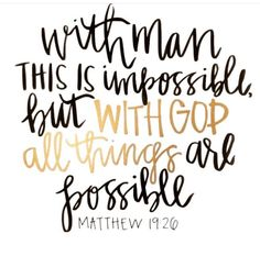 With man this is impossible / but with God all things are possible / Bible quote/ Chalk ideas