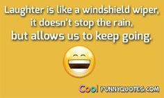 Laughter like wiper
