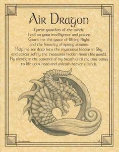 "Beseeching the Air Dragon as a guardian, and wise spirit of the winds, the Air Dragon poster displays a lovely prayer to the Air Dragon to aid you in finding grace and ferocity. 8 12"" x 11"""