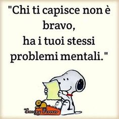 """""""Chi ti capisce non è bravo, ha i tuoi . Italian Words, Feelings Words, For You Song, Medical Humor, Snoopy And Woodstock, Comic Styles, Amazing Quotes, Funny Images, Cool Words"""