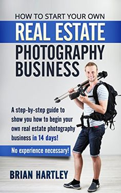 How to Start Your Own Real Estate Photography Business!: A Step-by-Step Guide to Show You How to Begin Your Own Real Estate Photography Business in 14 . for real estate, photographing houses) by [Hartley, Brian] Photography Basics, Photography Lessons, Camera Photography, Photography Tutorials, Photography Business, Digital Photography, Interior Photography, Freelance Photography, Photography Ideas