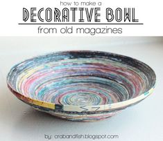 crab+fish: DIY:a decorative bowl from old magazines