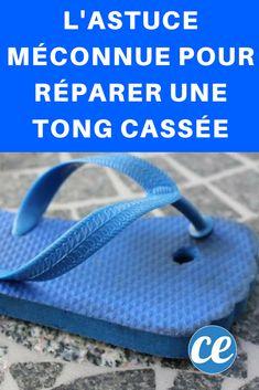 L'Astuce Méconnue pour Réparer une Tong Cassée. Tutorial, Inventions, Flip Flops, Tote Bag, Sandals, Shoes, Laurette, Berthe, Violetta