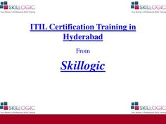 Are you looking for ITIL Certification Training in Hyderabad then visit Skillogic Solutions today. Skillogic is also providing training in Bangalore, Chennai, Pune, Mumbai etc. #ITILCertificationHyderabad