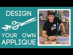 How to Design Your Own Applique Pattern: Easy Quilting Tutorial with Rob Appell of Man Sewing - YouTube