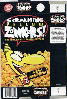 Will do anything for a box of these.  Screaming Yellow Zonkers