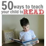 50 Ways To Teach Your Child To Read