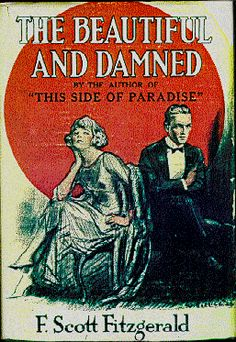beautiful and damned quotes | The Beautiful and Damned : Wikis (The Full Wiki)