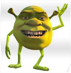 'Shrek Mike Wazowski' Poster by UnicyclePhredd Shrek Memes, Dankest Memes, Funny Memes, Shrek Funny, Shrek Drawing, Reaction Pictures, Funny Pictures, Pixar, Mike Wazowski