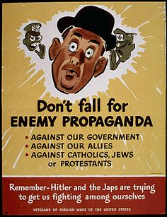 """""""Don't Fall for Enemy Propaganda"""", 1941-1945. Recuerda que Hitler y los japoneses quieren que nos peleemos entre nosotros."""