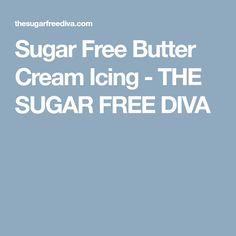 Sugar Free Butter Cream Icing - THE SUGAR FREE DIVA