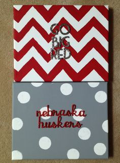 Go Big Red and Nebraska Huskers canvases (made by Bizzy Boulay) Instagram: craftsbybizzy