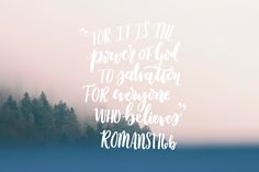For I am not ashamed of the Gospel of Jesus Christ, for it is the power of God for salvation for everyone who believes- Romans 1:16 // Bible Verse // Christian // Scripture