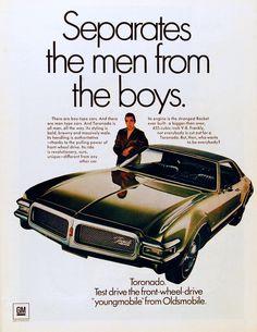 "General Motors (GM) Toronado ""Separates the men from the boys"" Vintage Advertisements, Vintage Ads, Automobile, Oldsmobile Toronado, Car Advertising, Advertising Campaign, Tv Ads, Us Cars, Retro Cars"