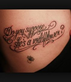 alice in wonderland quote tattoo. love this, love the font!