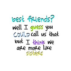 bff quote ❤ liked on Polyvore featuring quotes, words, text, backgrounds, sayings, saying and phrase