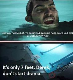 God Derek ! Always trying to make everything more dramatic ! Teen Wolf