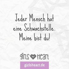 Wer ist eure Schwachstelle?  Mehr Sprüche auf: www.girlsheart.de  #partner…