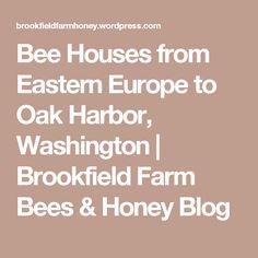 Bee Houses from Eastern Europe to Oak Harbor, Washington   Brookfield Farm Bees & Honey Blog