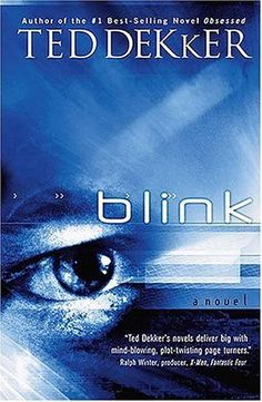Blink by Ted Dekker. LOVE THIS BOOK SO MUCH! It might be my fave