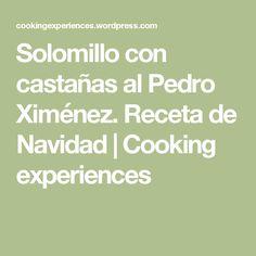 Solomillo con castañas al Pedro Ximénez. Receta de Navidad   Cooking experiences