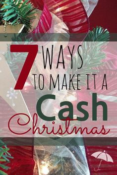 How can you enjoy a Cash Christmas? Check out these 7 ways to make it a Cash Christmas. You CAN have an all Cash Christmas!