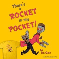There's a Rocket in my Pocket   Shirtoid #alexpawlicki #apsketches #comic #comics #drseuss #film #guardiansofthegalaxy #marvelcomics #movie #rocketraccoon #starlord