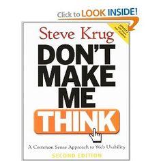 Don't Make Me Think: A Common Sense Approach to Web Usability, 2nd Edition: Steve Krug: 9780321344755: Amazon.com: Books