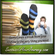Time for a break? You'll be amazed how much energy it produces. #takeabreak #take10 http://SuccessIsYourJourney.com