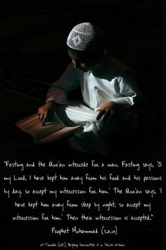 Fasting & reading Quran: the two intercessions.