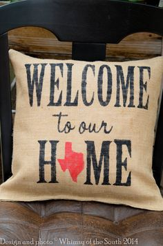 Burlap Texas Pillow-Welcome to our Home by WhimsyoftheSouth