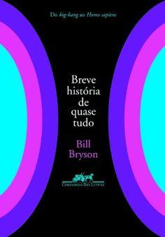 Breve História de Quase Tudo por Bill Bryson https://www.amazon.com.br/dp/8535907246/ref=cm_sw_r_pi_dp_g2z6wb5SZAPMF