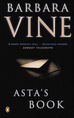 Asta's Book by Barbara Vine (Ruth Rendell)  En sevdiklerimden biri