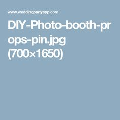 DIY-Photo-booth-props-pin.jpg (700×1650)