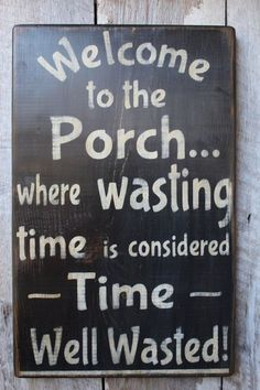Found on Etsy. Welcome to the Porch Where Wasting Time Is Considered Time Well Wasted Wood Sign Porch Decor Outdoor Decor Boho House Warming Summer Decor. #farmhouse decor. #porch signs. #fixer upper style.