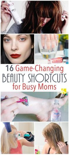 16+Game-Changing+Beauty+Shortcuts+for+Busy+Moms