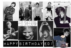 """Happy Birthday Ed Sheeran! ♥"" by takemehome-liam ❤ liked on Polyvore"