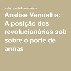 Analise Vermelha: A posição dos revolucionários sobre o porte de armas