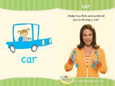 Sign of the Week - Car - Signing Time Sign Language Book, Sign Language Phrases, Sign Language Interpreter, American Sign Language, Learning Time, Kids Learning, Baby Asl, Baby Signing Time, Sign Language For Toddlers