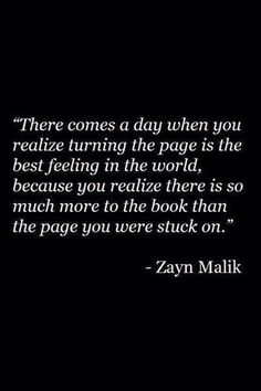 because you realize there is so much more to the book than the page you were stuck on // zayn malik #turnthepage