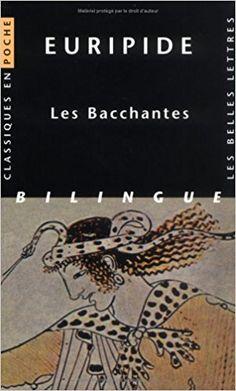 Amazon.fr - Les Bacchantes - Euripide, Jackie Pigeaud, Hélène Monsacré, Henri Grégoire - Livres